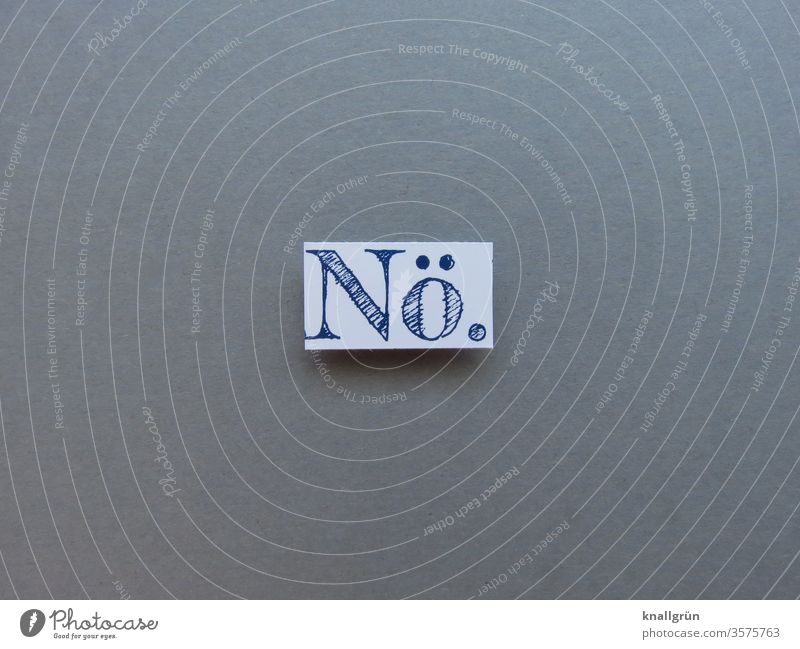 Nope. Cancelation no Colloquial speech Letters (alphabet) Word leap letter Text Typography Characters Latin alphabet Language writing Copy Space Printed letters