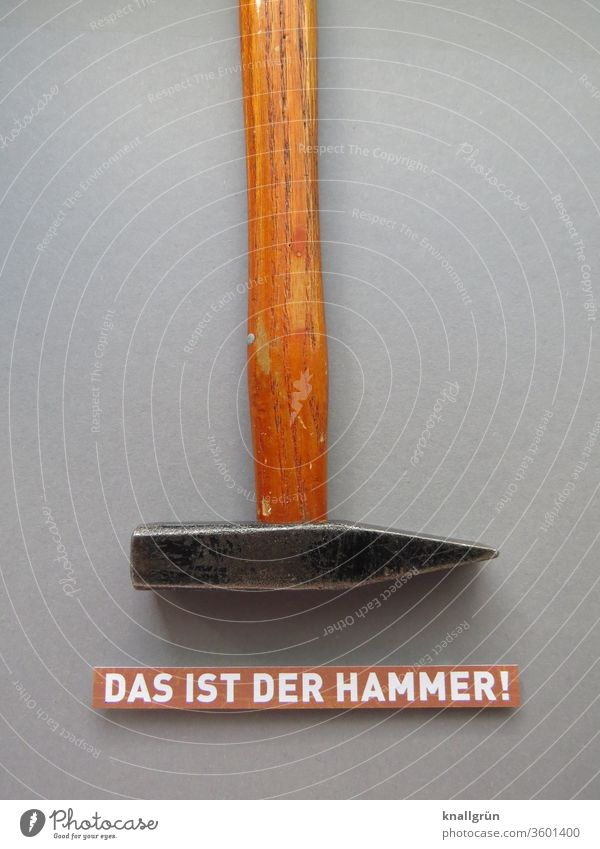 THAT'S AWESOME! Hammer Enthusiasm Emotions Amazed Surprise Communicate Signs and labeling Characters Studio shot Tool Metal wood wooden handle Deserted