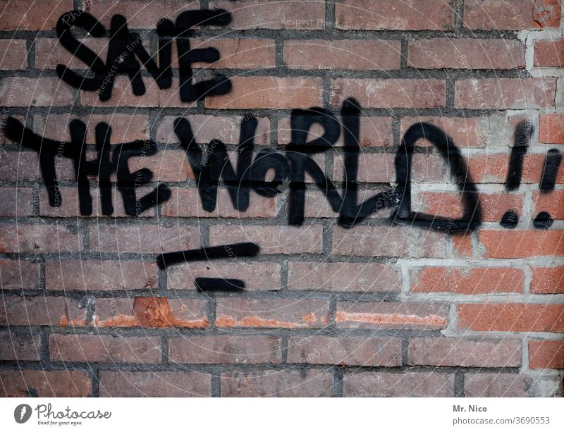 Save the World ! Graffiti Wall (building) Wall (barrier) Characters Facade built lettering world Rescue Demand Remark Wisdom Annihilate Smeared Crisis Chance