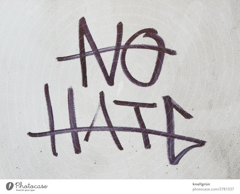 No hate Human being Graffiti Emotions Hatred Love Frustration Animosity Aggression furious Aggravation Force Grouchy Revenge Embitterment Threat Moody