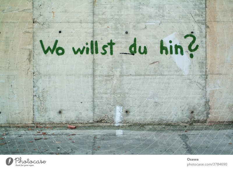 Where are you going? Ask Graffiti Concrete Wall (building) Wall (barrier) Text Gray Green Exterior shot Deserted Characters Colour photo Facade Day Plaster