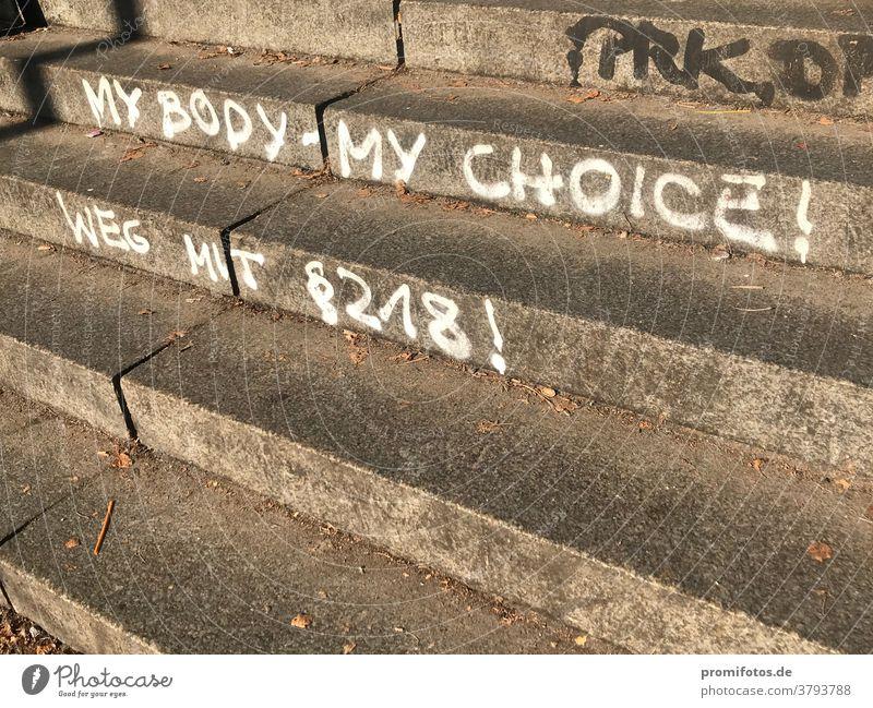 "Graffiti: ""My Body - my choice! Away with §218"". Seen in Berlin. Photo: Alexander Hauk pregnancy Love Life department ban on abortion legislation Exterior shot"
