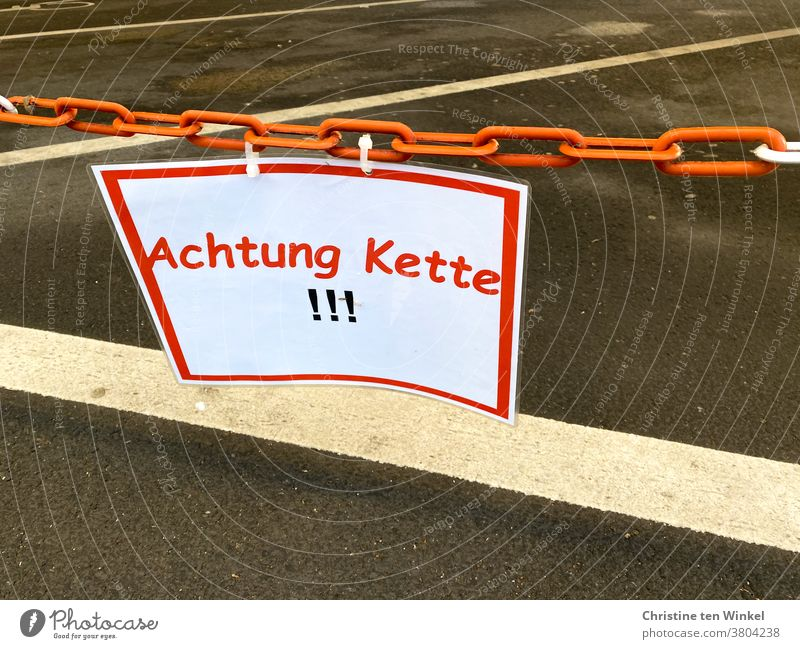 """Attention, chain! "" is written on the warning sign hanging on the chain esteem Caution Chain Shut-off chain Warning sign Warning label Signs and labeling"