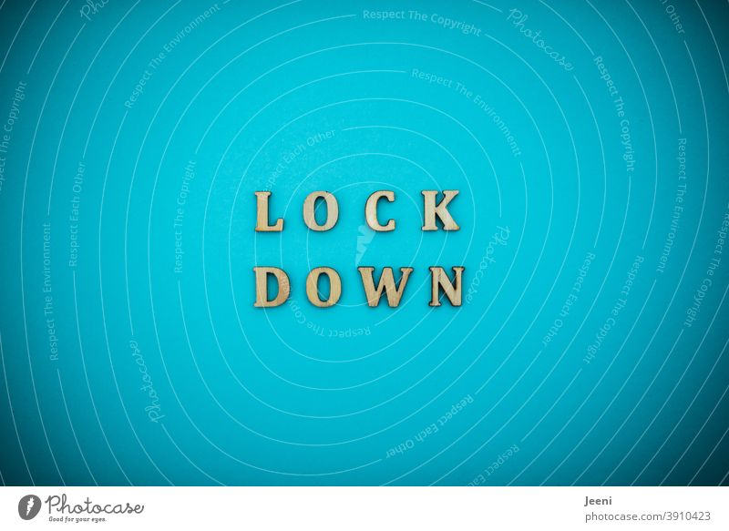 LOCKDOWN | text on plain background in turquoise-blue | corona thoughts lockdown lock down Word Letters (alphabet) Virus Quarantine Quarantine period