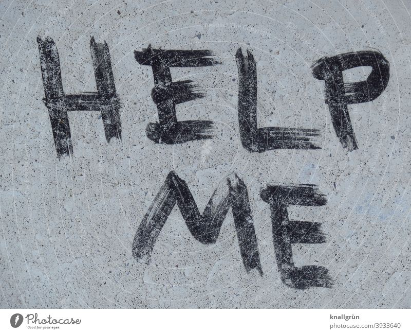 help me Seeking help Graffiti Distress Fear Cry for help Dangerous Needy Threat Panic Helpless Fear of death Exterior shot Emotions Expectation Moody Day