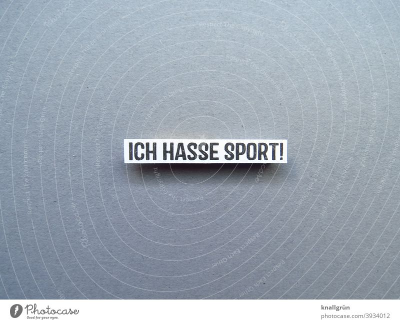 I hate sports! Sports Movement Disinterest abhor sb. Cancelation Emotions Moody couch potato Letters (alphabet) Word leap letter Text Typography Latin alphabet