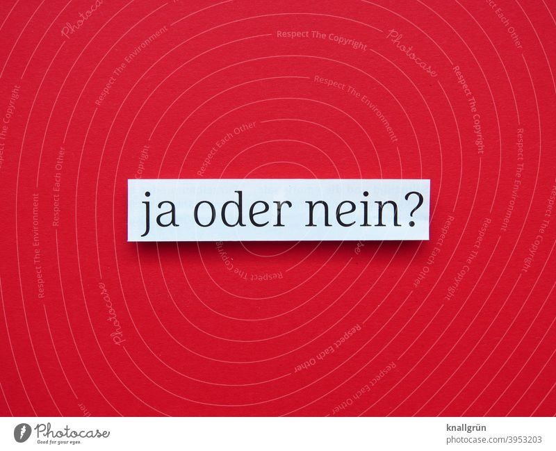 Yes or no? Doubt Insecure yes or no Decide Select Democracy Expectation ponder decide Indecisive Typography Letters (alphabet) Word letter Text Characters