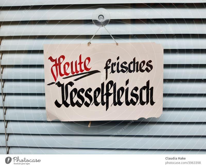 "Handwritten sign ""Today fresh Kesselfleisch"" in the window of a closed butcher's shop Boiler Meat Butchery Closed Window Handwriting Roller blind"