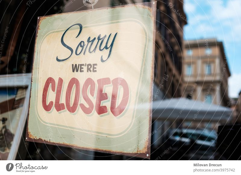 SORRY WE'RE CLOSED shop window door notice board affected aid bankruptcy bar bistro business cafeteria closed closure collapse company corona coronavirus covid