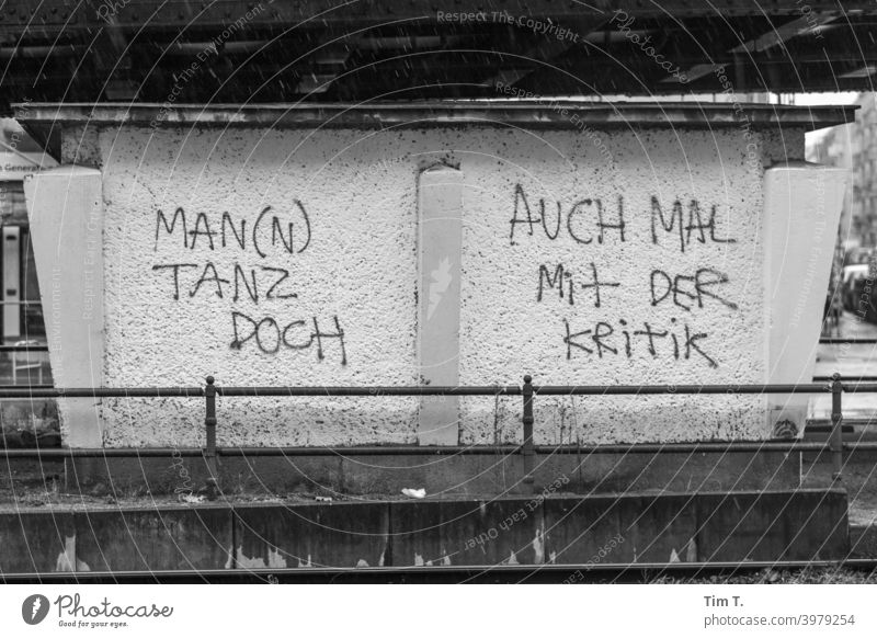 Berlin Pankow ... a graffiti text Graffiti Tagger Text Black & white photo Schönhauser Allee Criticism Dance Exterior shot Old town Town Building Old building