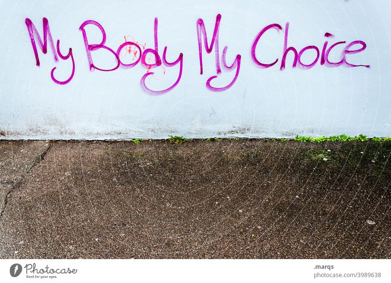 My Body My Choice Characters Graffiti Solidarity Responsibility Humanity Protest Human rights Society Politics and state liberal Self-determination