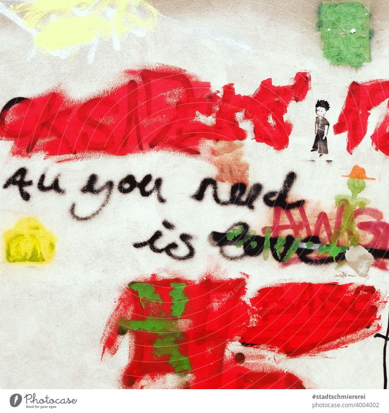all you need is love Graffiti Love Characters Emotions Romance Wall (building) Exterior shot Wall (barrier) Declaration of love Heart Happy Together