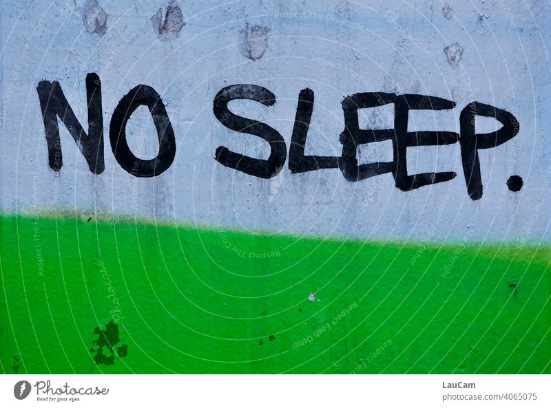 "Black lettering ""No Sleep"" on a blue-green background Green Blue green blue Greeny-blue sleepless sleeplessness asleep Alert alertness writing"