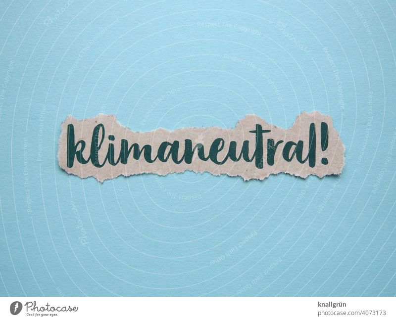 Climate neutral! Climate Neutral Environment Environmental protection Environmental pollution Climate change Earth Planet Energy industry Industry