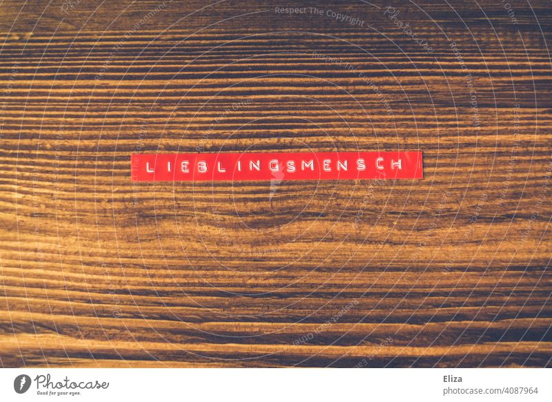 favourite person authored Wood Love In love Friendship Zuenigung Display of affection Word Emotions Relationship Red Label relation Loving relationship
