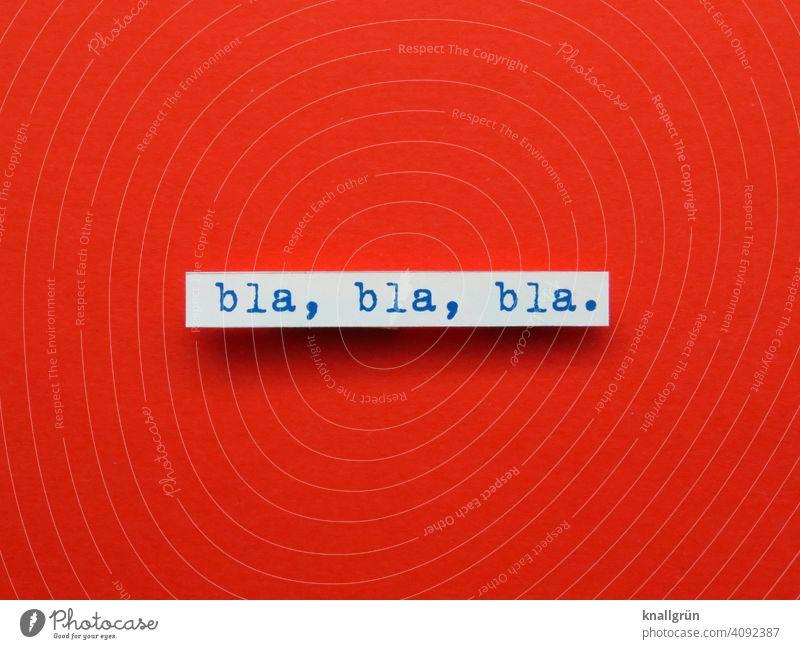 Blah, blah, blah. blablabla To talk Boredom endless boringly listen conversation Lecture babble Communicate gossip Word Letters (alphabet) leap letter Text