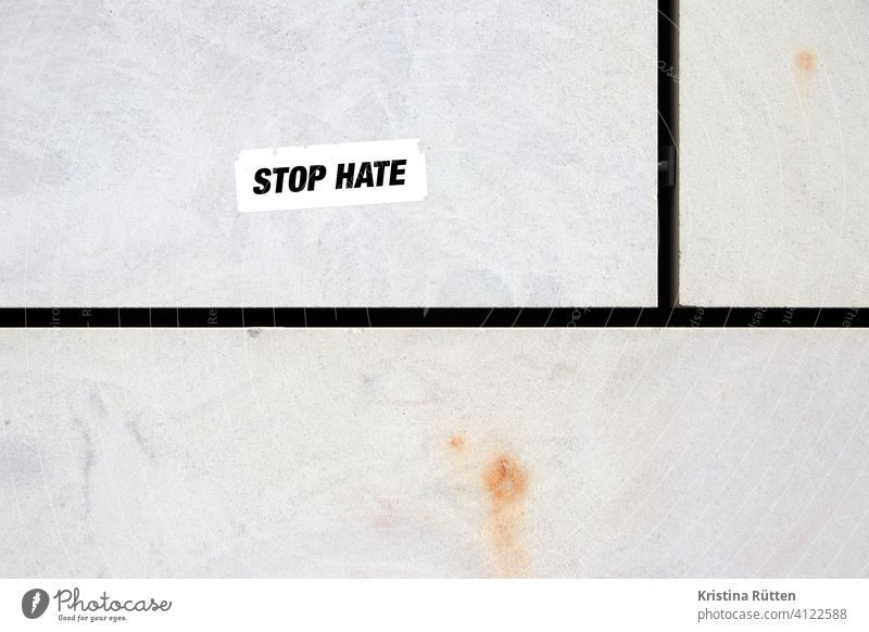 stop hate sticker Hatred stickers Force Terror harassment felonies discrimination Racism Stop Quit ending Hold repulse sb./sth. fight demand invitation harmony
