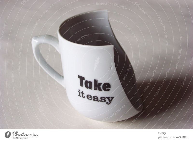 Take it easy Things cup broken