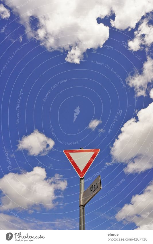 """Traffic sign """" Give way """" with street sign """"Plan """" from frog perspective in front of blue sky with fair weather clouds / VZ 205 / Halt Road sign"""
