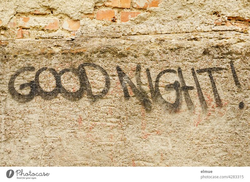 """On a dilapidated wall someone has """" GOOD NIGHT ! """" sprayed / graffito Good night good night English Graffito Daub writing Communication Youth culture Subculture"""