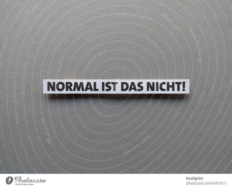 It's not normal! state of emergency Exceptional differently abnormal surreal Abstract Uniqueness puzzling Strange especially Mysterious Expectation Moody