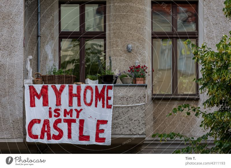 My home is my castle protest Prenzlauer Berg Expulsion Berlin Capital city Town Downtown Exterior shot Deserted Old town Colour photo Old building Day
