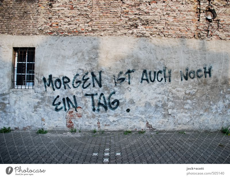 Tomorrow's another day. Kreuzberg Wall (building) Facade Window Brick Sign Wait Uniqueness Wisdom Indifferent Planning Date Reluctance Street art