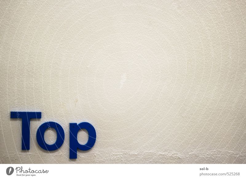 Top Blue Wall (building) Life Funny Wall (barrier) Playing Above Power Signs and labeling Characters Success Simple Sign Might Letters (alphabet) Graphic