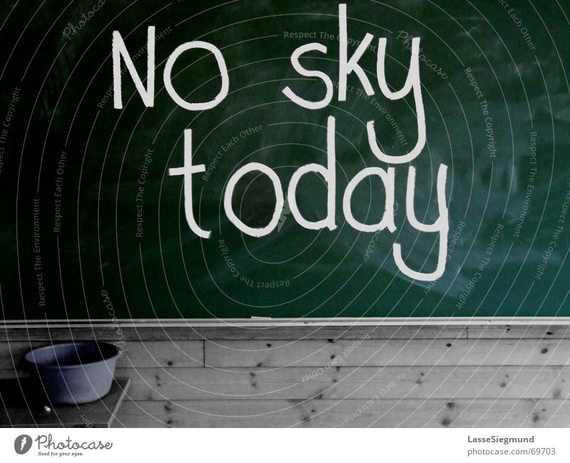 No sky today Gloomy Gray Green Autumn Winter Grief Clouds Signs and labeling School Chalk Characters Weather Sadness Rain