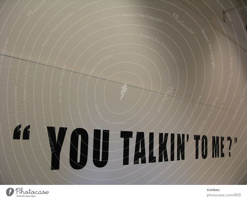 """YOU TALKIN' TO ME?"" Typography Wall (building) White Aachen To talk Word Thought Ask Design Light Photographic technology you talking to me Characters fh Crazy"