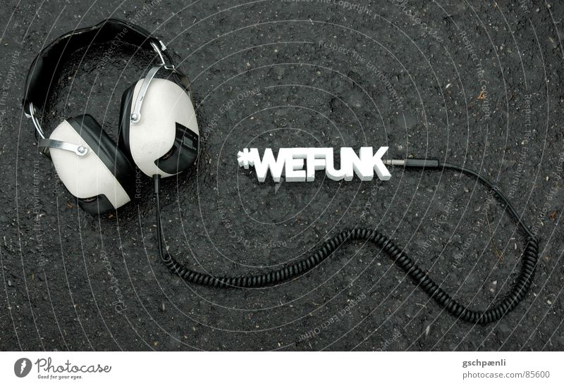 You Rock, We Funk // three Radio technology Headphones Typography Style Three-dimensional Block Arranged Asphalt Old-school Former Stand Subsoil Concert Song