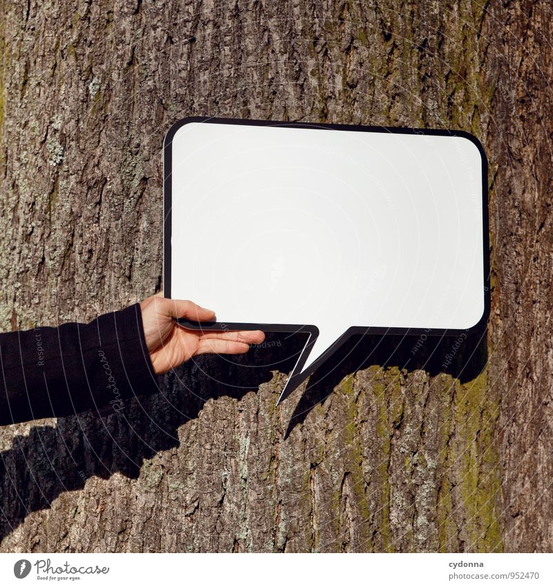 Why don't you just say it? Lifestyle Human being Environment Nature Tree Signs and labeling Beginning Advice Education Freedom Idea Innovative Inspiration