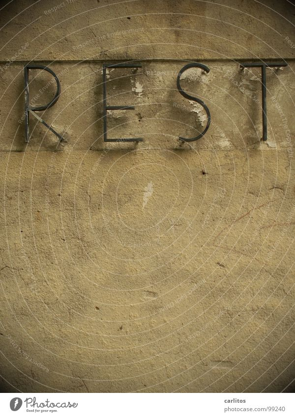That's it. Remainder Calm Surplus Typography Lettering Wall (building) Restaurant Detail Grief Distress Letters (alphabet) Characters rest in peace R I P